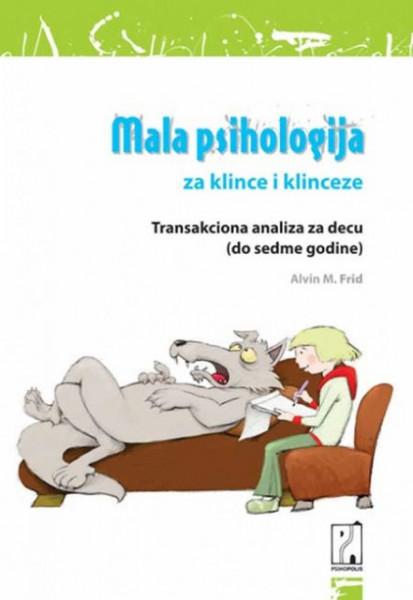 Mala psihologija za klince i klinceze - Alvin M.Frid
