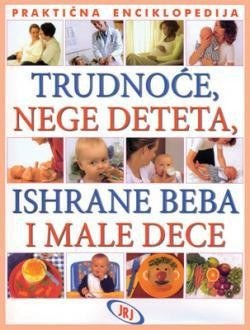 Praktična enciklopedija trudnoće, nege deteta, ishrane beba i male dece