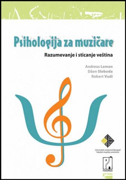Psihologija za muzičare - Andreas Leman, Džon Sloboda i Robert Vudi