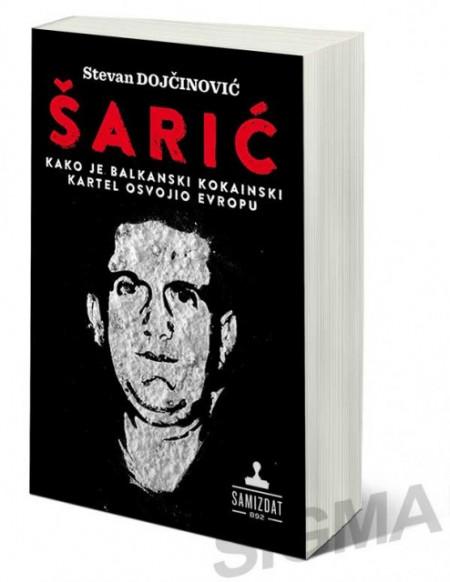 Šarić - Kako je balkanski kokainski kartel osvojio Evropu - Stevan Dojčinović