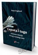 Lepota i tuga, intimna istorija Prvog svetskog rata - Peter Englund