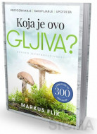 Koja je ovo gljiva - Markus Flik