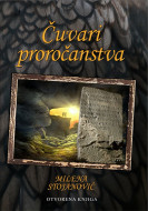 Čuvari proročanstva - Milena Stojanović