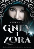 Gnev i zora - Rene Ahdie