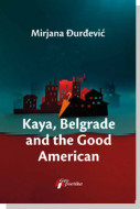 Kaya, Belgrade and the Good American - Mirjana Đurđević