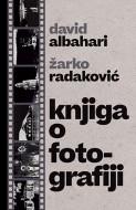 Knjiga o fotografiji - Žarko Radaković