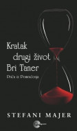 Kratak drugi život Bri Taner: Priča iz Pomračenja - Stefani Majer