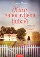 Kuća zaboravljene ljubavi - Loren Vilig