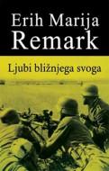 Ljubi bližnjega svoga - Erih Marija Remark