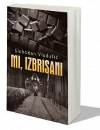 Mi, izbrisani - Slobodan Vladušić