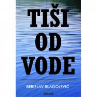 Tiši od vode - Berislav Blagojević