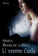 U vreme čuda - Marta Rivera dela Kruz