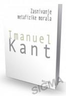 Zasnivanje metafizike morala - Imanuel Kant