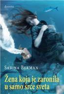 Žena koja je zaronila u samo srce sveta - Sabina Berman