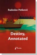 Destiny, Annotated - Radoslav Petković