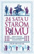 24 sata u starom Rimu - Filip Metizak