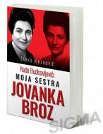 Nada Budisavljević: moja sestra Jovanka Broz - Žarko Jokanović