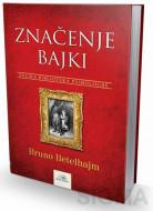 Značenje bajki - Bruno Betelhajm