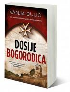 Dosije Bogorodica - Vanja Bulić