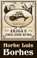 Knjiga o izmišljenim bićima - Horhe Luis Borhes