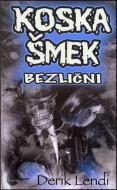 Koska Šmek 3: Bezlični - Derik Lendi