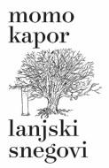 Lanjski snegovi - Momo Kapor