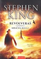 Mračna kula 1 - Revolveraš - Stiven King