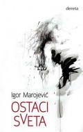 Ostaci sveta - Igor Marojević