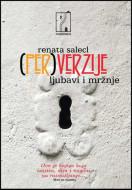 (Per)verzije ljubavi i mržnje - Renata Salecl