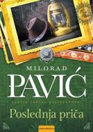 Poslednja priča - Milorad Pavić