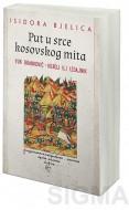 Put u srce kosovskog mita: Vuk Branković - heroj ili izdajnik - Isidora Bjelica