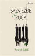 Sazvježđe pet kuća - Murat Baltić