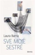 Sve moje sestre - Laura Barna