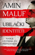 Ubilački identiteti - Amin Maluf
