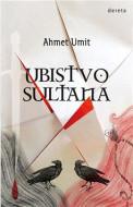 Ubistvo sultana - Ahmet Umit