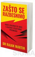 Zašto se razbesnimo - dr Rajan Martin