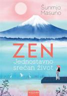 Zen: jednostavno srećan život - Šunmjo Masuno
