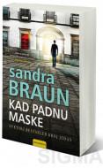 Kad padnu maske - Sandra Braun