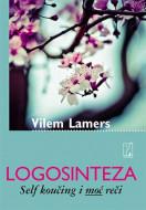 Logosinteza - Self koučing i moć reči - Vilem Lamers