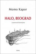 Halo, Beograd - Momo Kapor