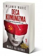 Deca komunizma I - Magle sa istoka - Milomir Marić