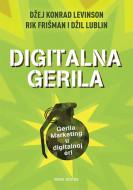Digitalna gerila - Džej Konrad Levinson,Rik Frišman,Džil Lublin