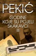 Godine koje su pojeli skakavci III - Borislav Pekić