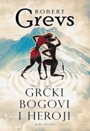 Grčki bogovi i heroji - Robert Grevs