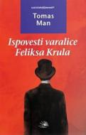 Ispovesti varalice Feliksa Krula - Tomas Man