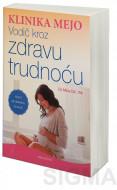 Klinika Mejo - Vodič kroz zdravu trudnoću - Dr. Mira Dž. Vik