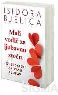 Mali vodič za ljubavnu sreću - Isidora Bjelica