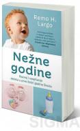 Nežne godine – Razvoj i vaspitanje deteta u prve četiri godine života - Remo H. Largo