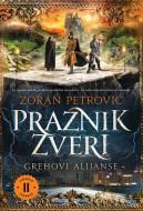 Praznik zveri 2: Grehovi alijanse - Zoran Petrović