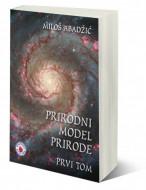 Prirodni model prirode - Prvi tom - Miloš Abadžić